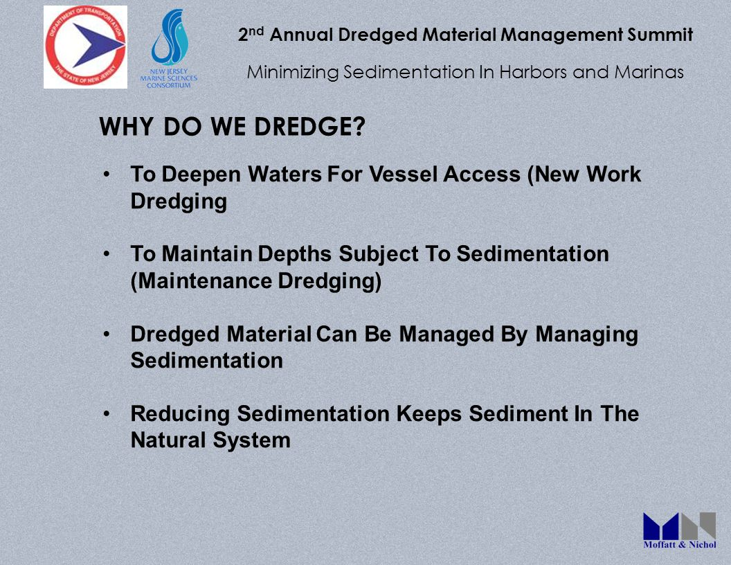 2 nd Annual Dredged Material Management Summit Minimizing Sedimentation In Harbors and Marinas To Deepen Waters For Vessel Access (New Work Dredging T