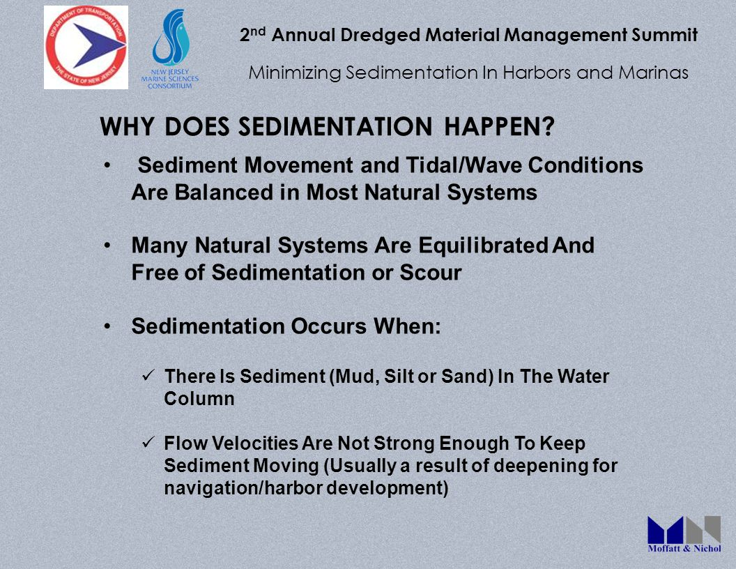 2 nd Annual Dredged Material Management Summit Minimizing Sedimentation In Harbors and Marinas Sediment Movement and Tidal/Wave Conditions Are Balance