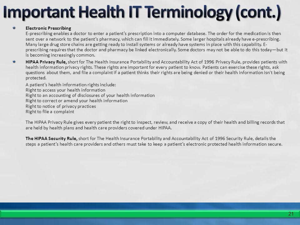 21 Electronic Prescribing E-prescribing enables a doctor to enter a patients prescription into a computer database.