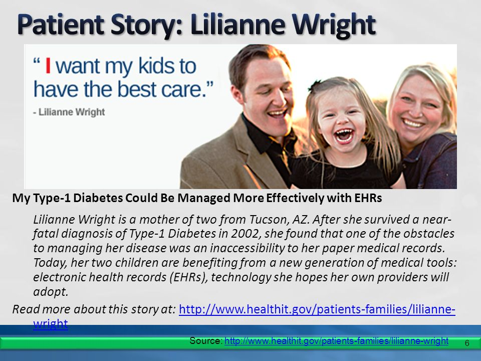 6 My Type-1 Diabetes Could Be Managed More Effectively with EHRs Lilianne Wright is a mother of two from Tucson, AZ.