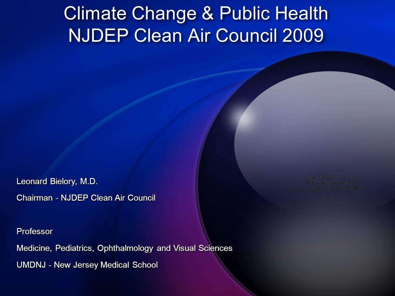 Climate Change & Public Health NJDEP Clean Air Council 2009 Leonard Bielory, M.D.
