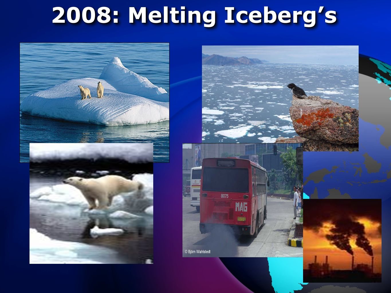 2008: Melting Icebergs