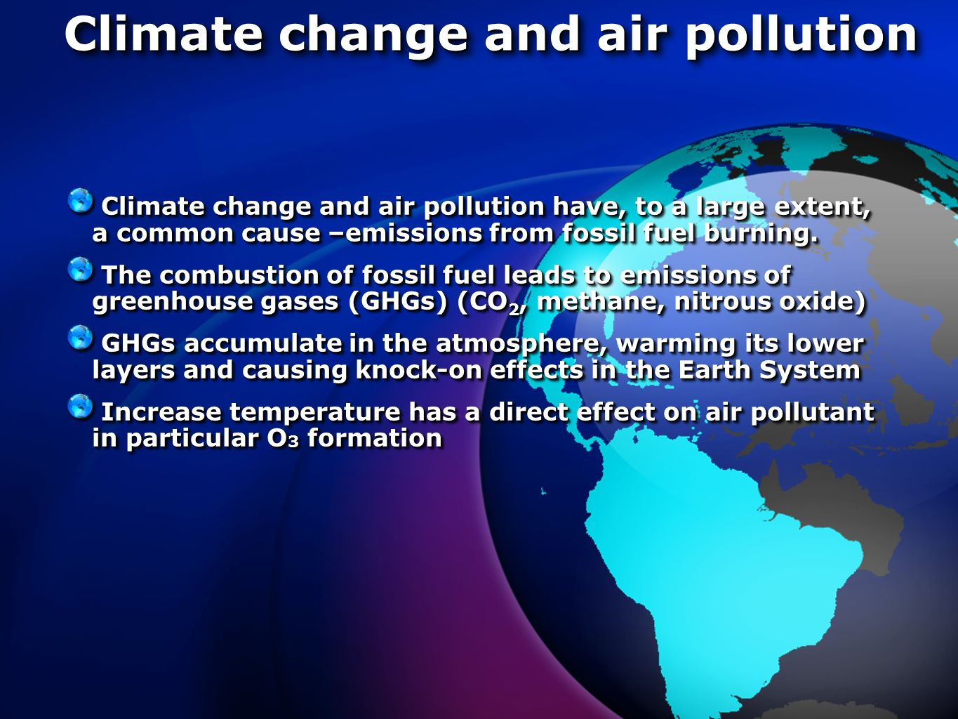 Climate change and air pollution Climate change and air pollution have, to a large extent, a common cause –emissions from fossil fuel burning.
