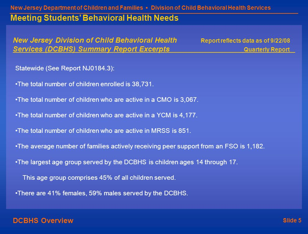 Slide 5 New Jersey Department of Children and Families Division of Child Behavioral Health Services Meeting Students Behavioral Health Needs New Jerse