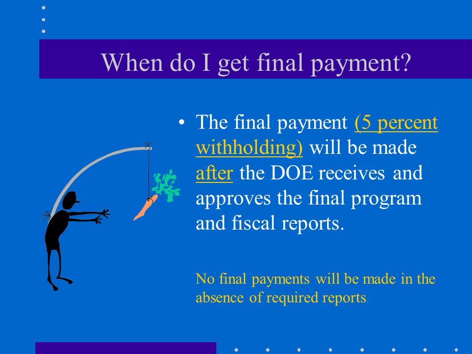 Can costs be disallowed by the DOE? YES. –DOE staff will note disallowed costs and adjust the final expenditure amount accordingly. DOE disallows any