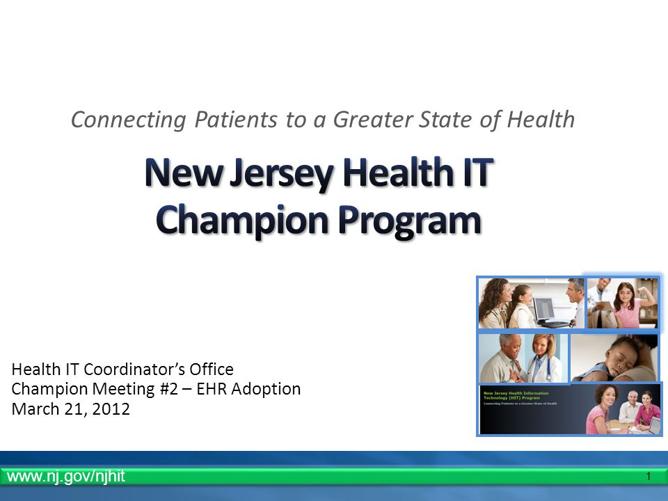 1 Health IT Coordinators Office Champion Meeting #2 – EHR Adoption March 21, 2012 Connecting Patients to a Greater State of Health
