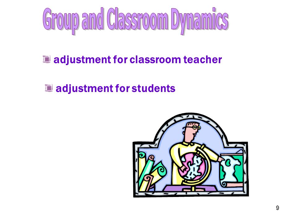9 adjustment for classroom teacher adjustment for students
