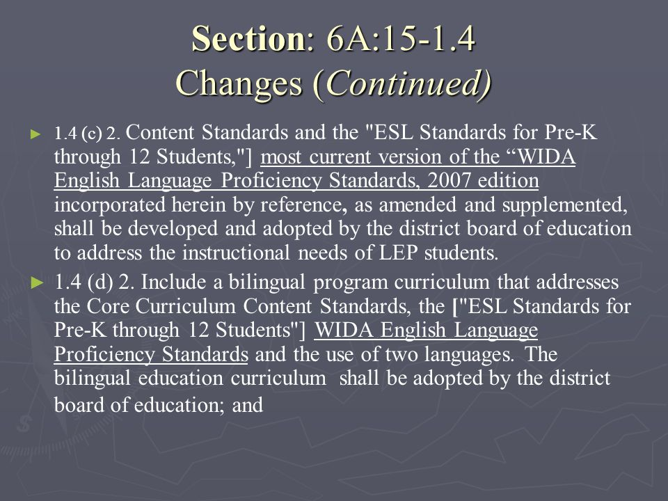 Section: 6A:15-1.4 Changes (Continued) 1.4 (c) 2. Content Standards and the