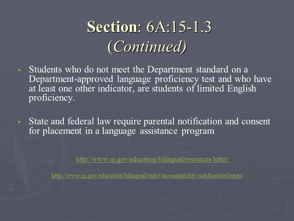 Section: 6A:15-1.3 (Continued) Section: 6A:15-1.3 (Continued) Students who do not meet the Department standard on a Department-approved language profi
