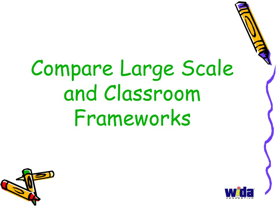 Compare Large Scale and Classroom Frameworks