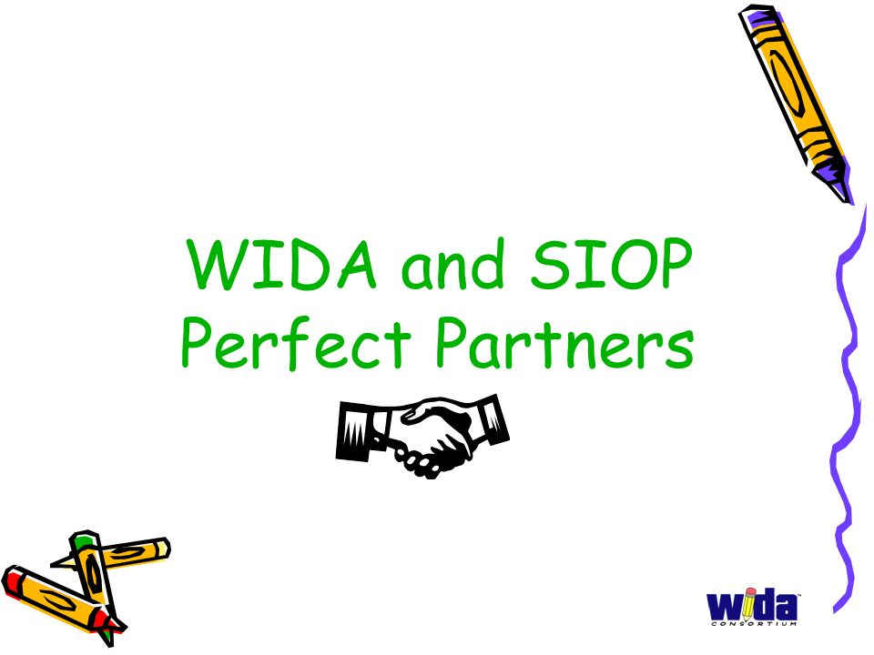 WIDA and SIOP Perfect Partners