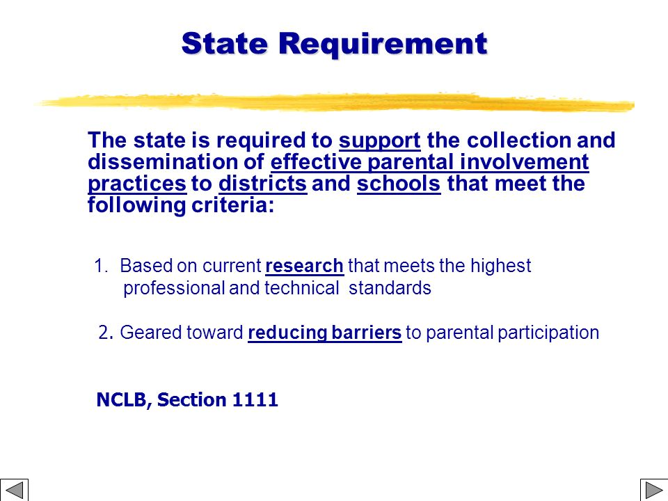 The state is required to support the collection and dissemination of effective parental involvement practices to districts and schools that meet the f
