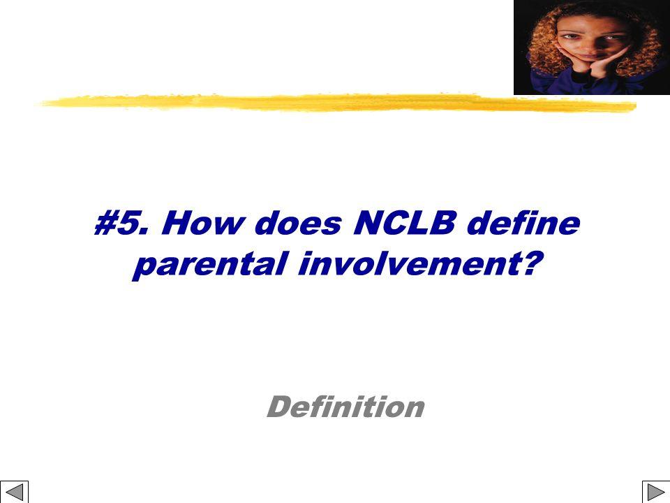 #5. How does NCLB define parental involvement? Definition