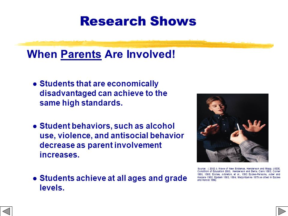 When Parents Are Involved! Students that are economically disadvantaged can achieve to the same high standards. Student behaviors, such as alcohol use