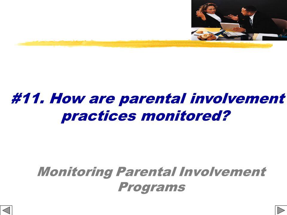 Monitoring Parental Involvement Programs #11. How are parental involvement practices monitored?