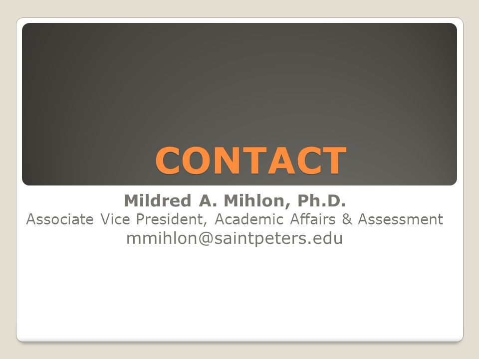 CONTACT CONTACT Mildred A. Mihlon, Ph.D.
