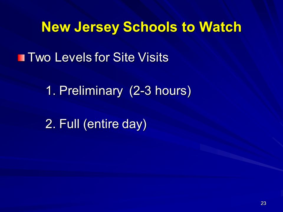 23 New Jersey Schools to Watch Two Levels for Site Visits 1.