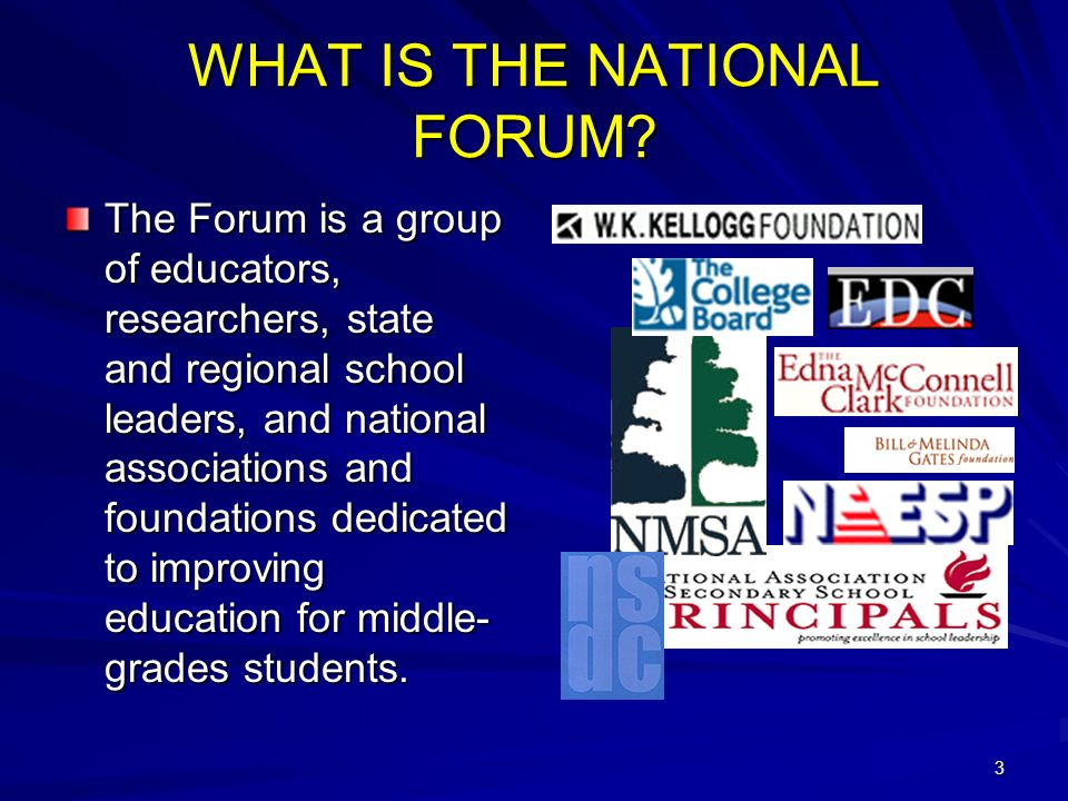 3 WHAT IS THE NATIONAL FORUM.