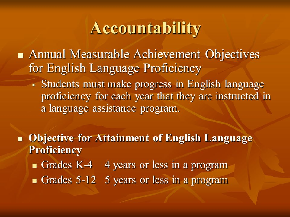 Accountability Annual Measurable Achievement Objectives for English Language Proficiency Annual Measurable Achievement Objectives for English Language