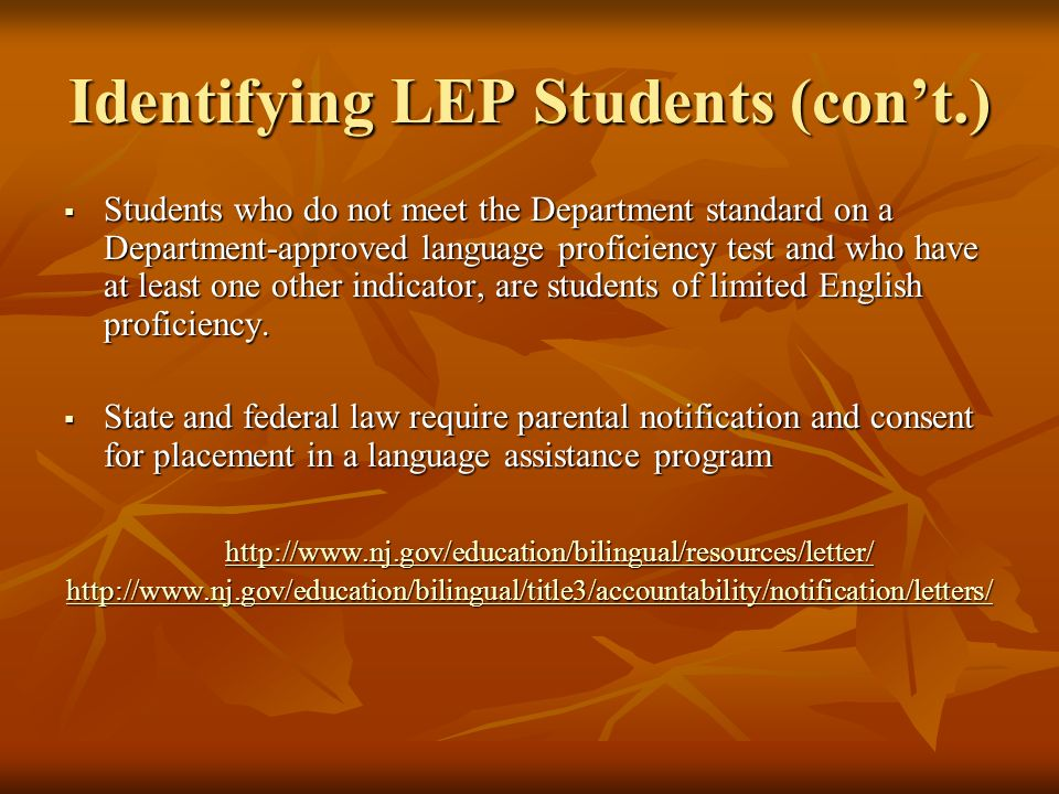 English Language Proficiency Tests Approved Tests for Identification and Placement of LEP Students: 1.