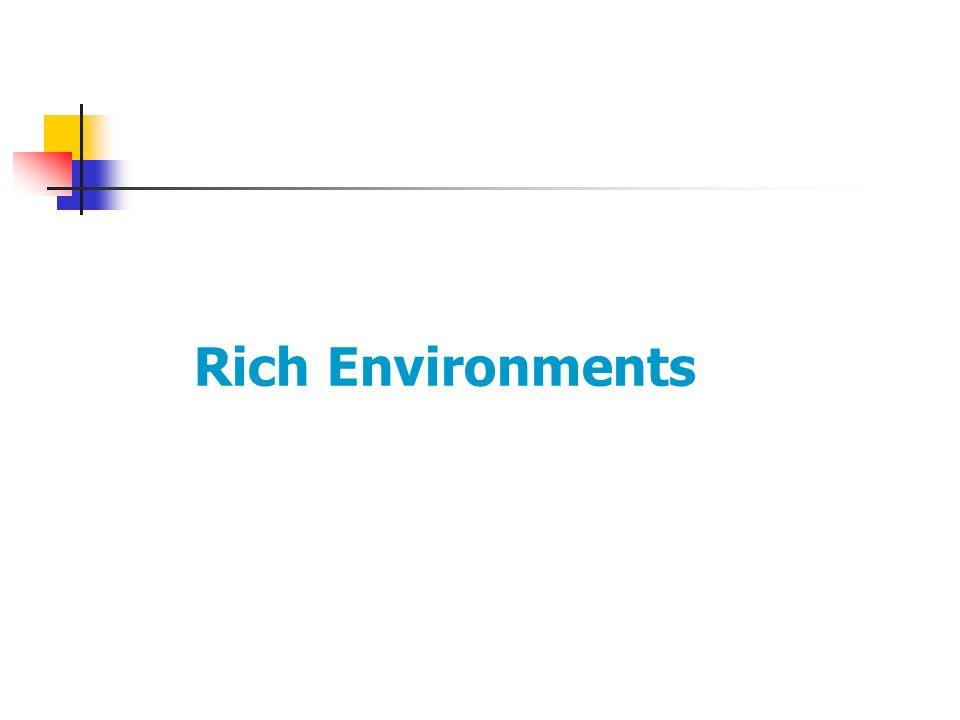 Rich Environments