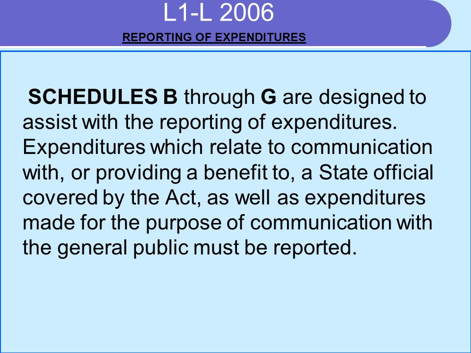SCHEDULES B through G are designed to assist with the reporting of expenditures.