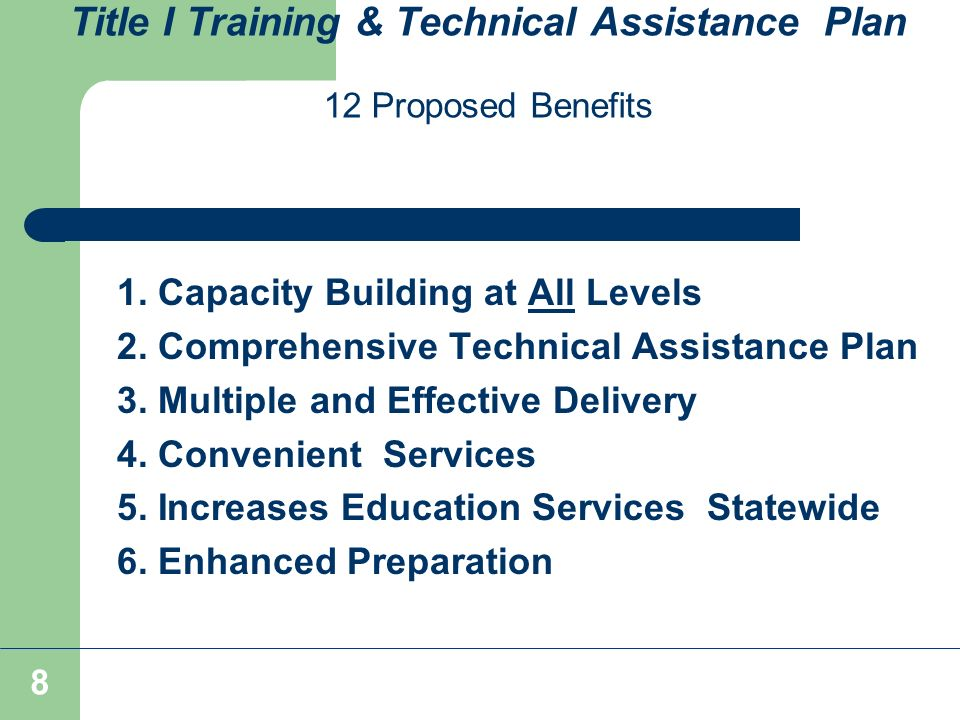 8 Title I Training & Technical Assistance Plan 12 Proposed Benefits 1.