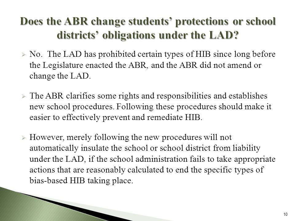 No. The LAD has prohibited certain types of HIB since long before the Legislature enacted the ABR, and the ABR did not amend or change the LAD. The AB