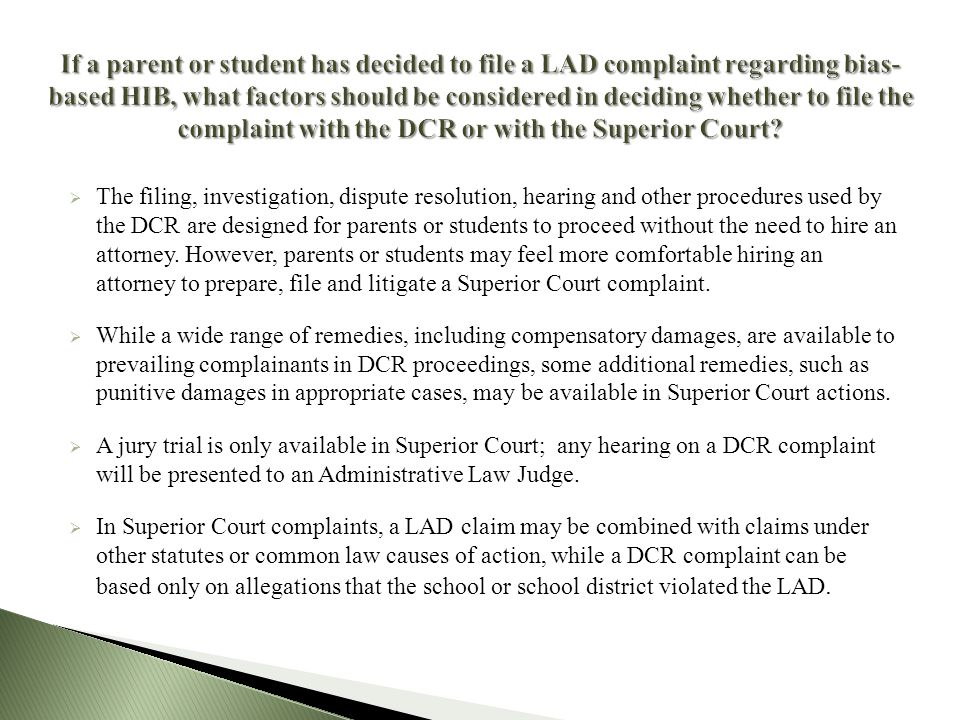The filing, investigation, dispute resolution, hearing and other procedures used by the DCR are designed for parents or students to proceed without the need to hire an attorney.