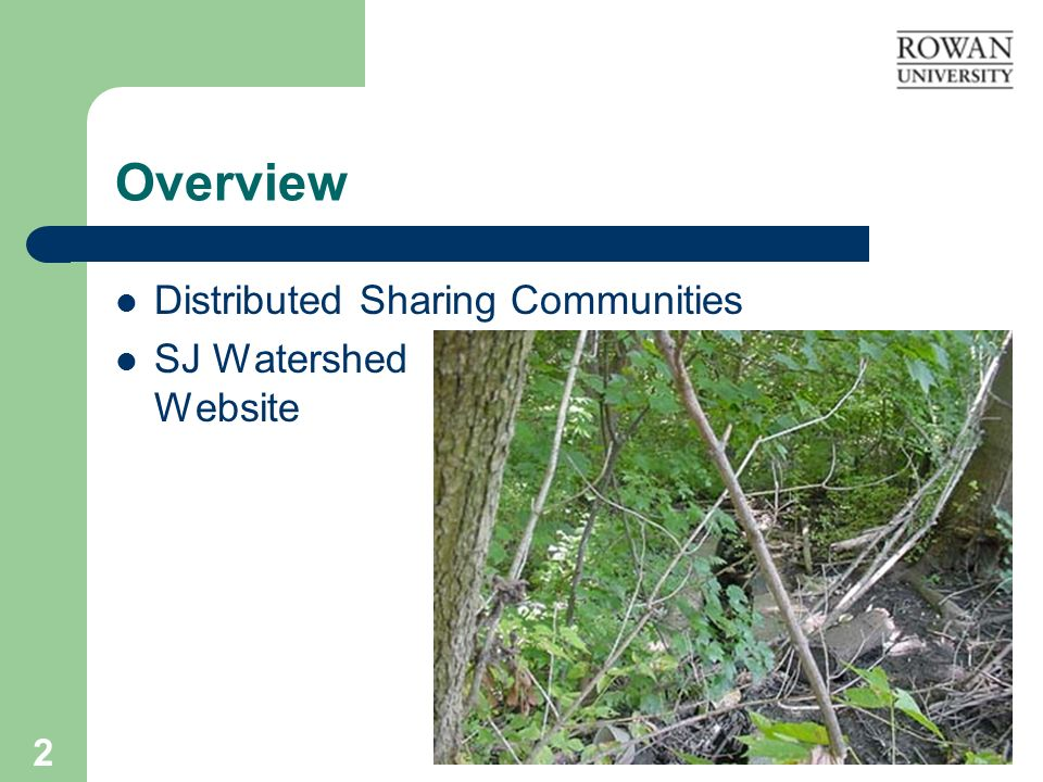 2 Overview Distributed Sharing Communities SJ Watershed Website
