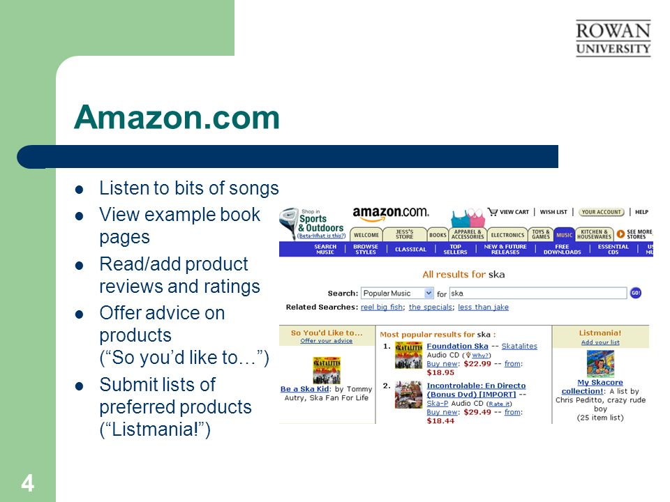 4 Amazon.com Listen to bits of songs View example book pages Read/add product reviews and ratings Offer advice on products (So youd like to…) Submit l