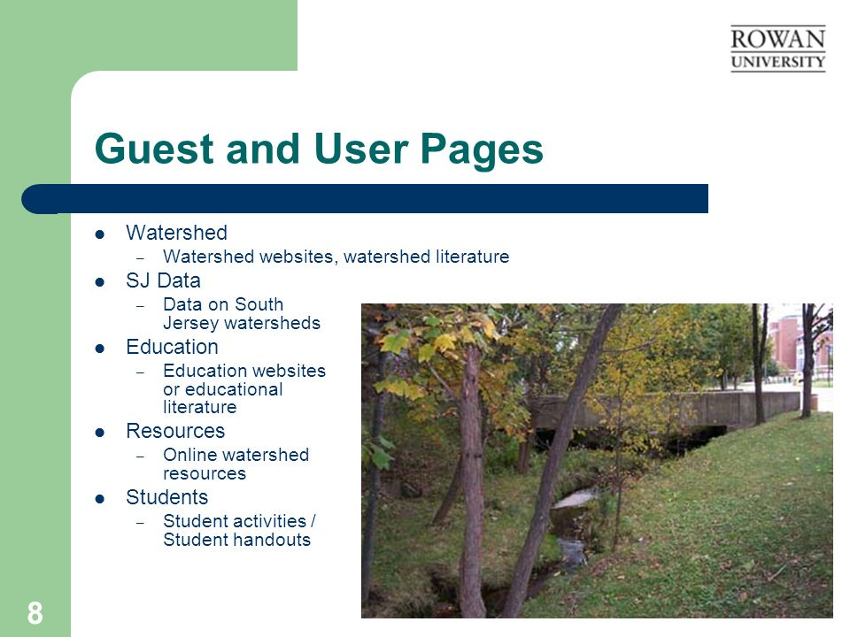 8 Guest and User Pages Watershed – Watershed websites, watershed literature SJ Data – Data on South Jersey watersheds Education – Education websites o
