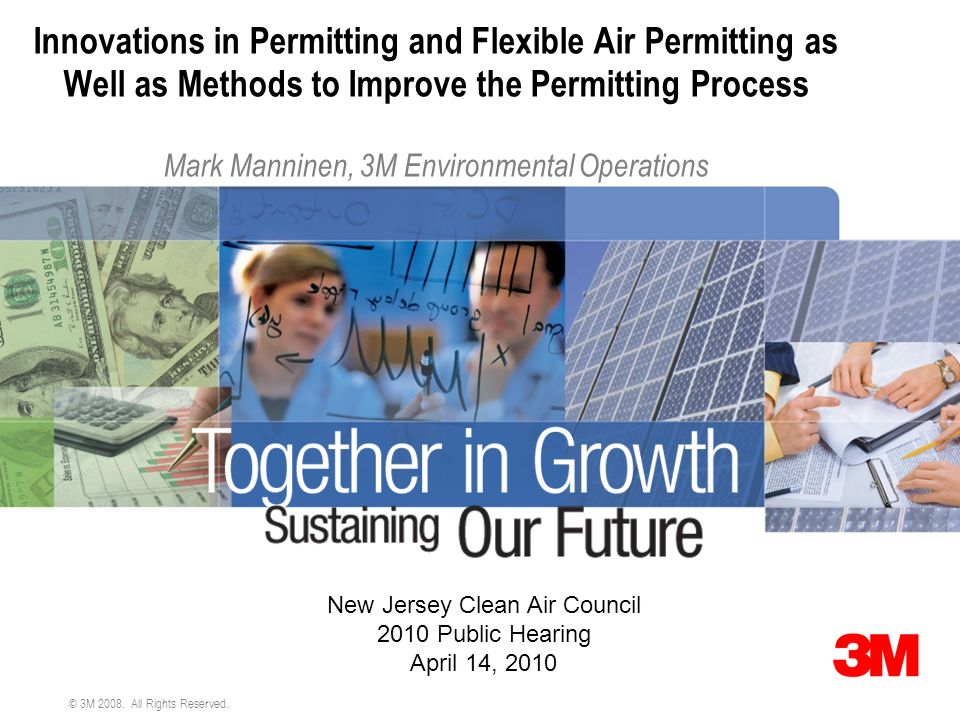 © 3M 2008. All Rights Reserved. Innovations in Permitting and Flexible Air Permitting as Well as Methods to Improve the Permitting Process Mark Mannin