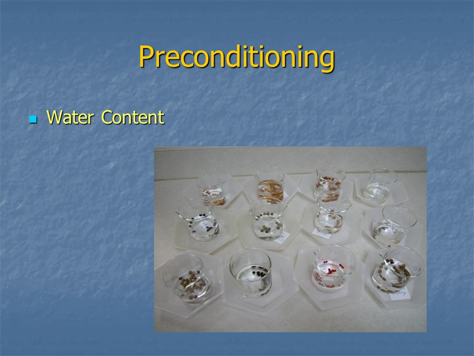 Preconditioning Water Content Water Content