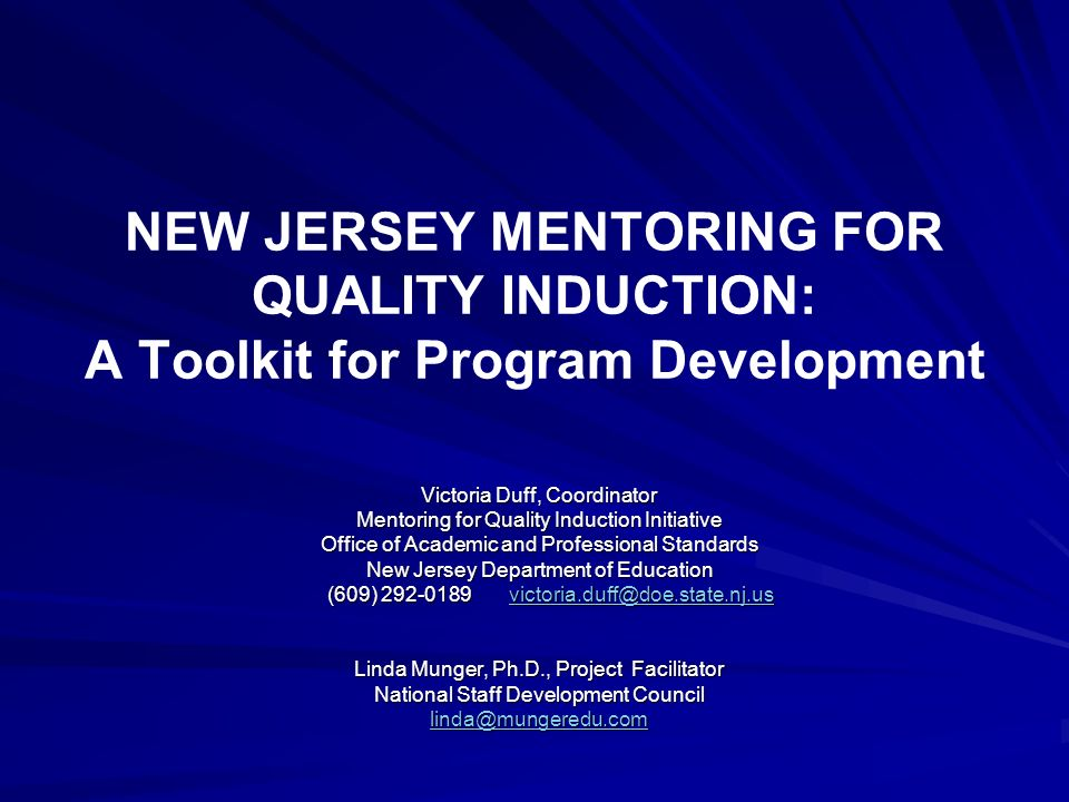 NEW JERSEY MENTORING FOR QUALITY INDUCTION: A Toolkit for Program Development Victoria Duff, Coordinator Mentoring for Quality Induction Initiative Of