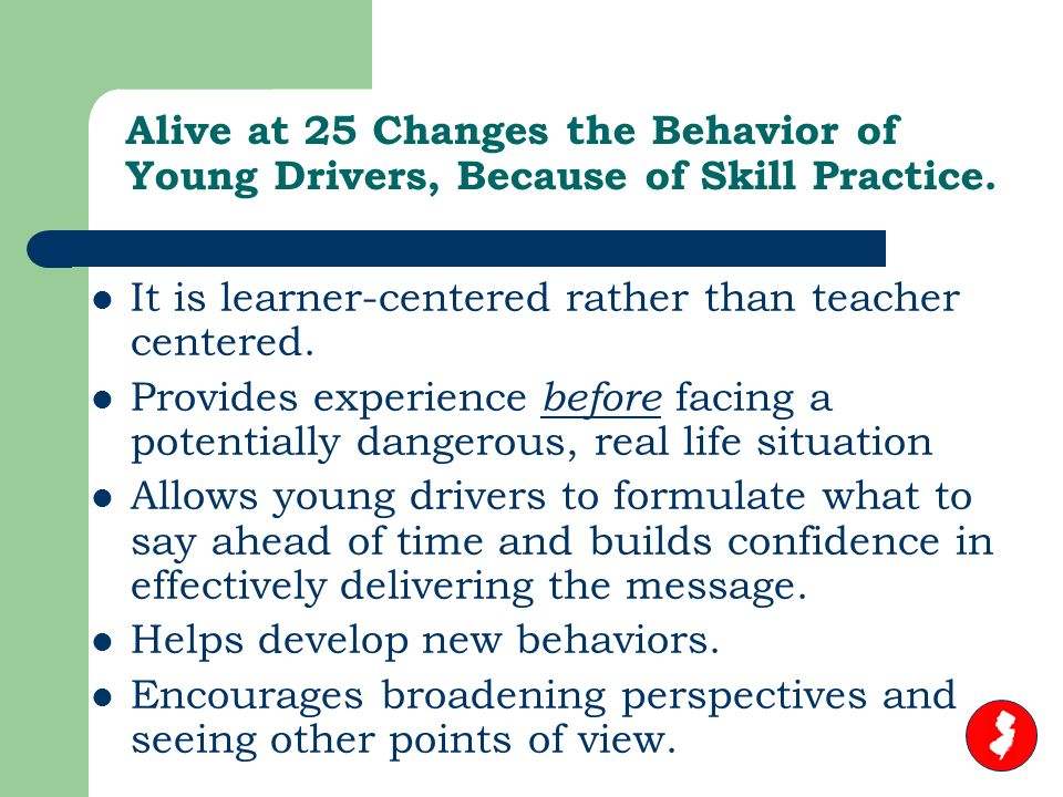 Alive at 25 Changes the Behavior of Young Drivers, Because of Skill Practice.