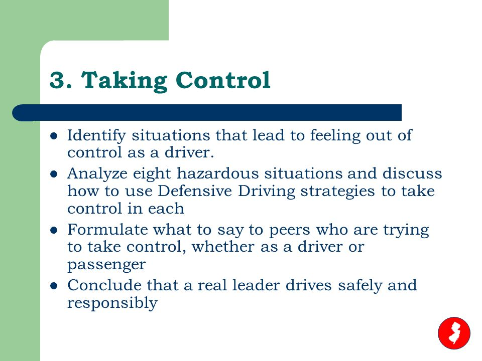 3. Taking Control Identify situations that lead to feeling out of control as a driver.