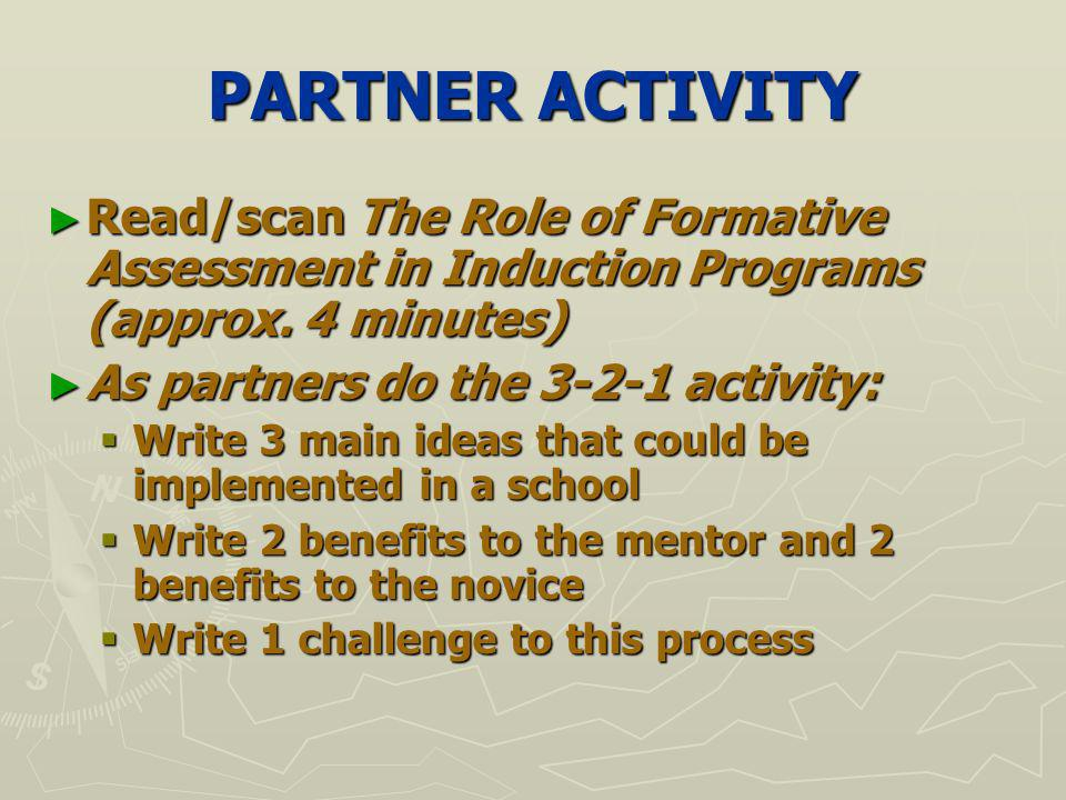 PARTNER ACTIVITY Read/scan The Role of Formative Assessment in Induction Programs (approx.