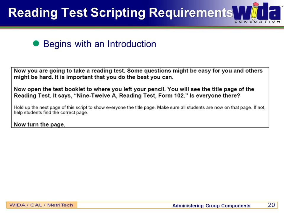 Administering Group Components 20 Reading Test Scripting Requirements Begins with an Introduction