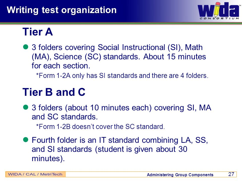 Administering Group Components 27 Writing test organization Tier A 3 folders covering Social Instructional (SI), Math (MA), Science (SC) standards. Ab