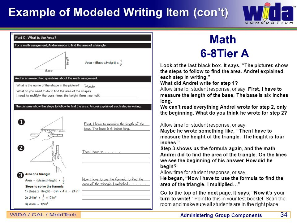 Administering Group Components 34 Example of Modeled Writing Item (cont) Math 6-8Tier A Look at the last black box. It says, The pictures show the ste