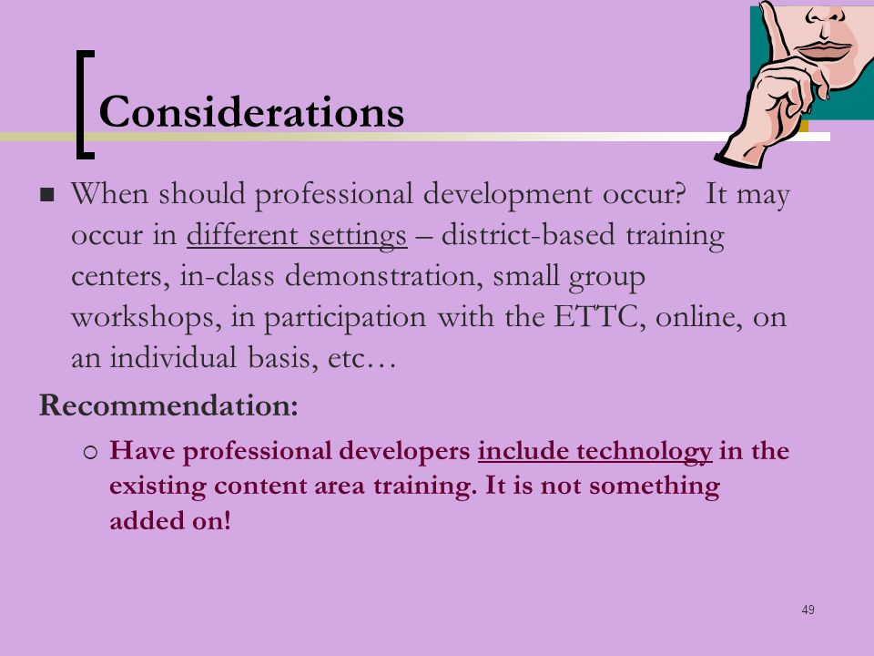 49 Considerations When should professional development occur.