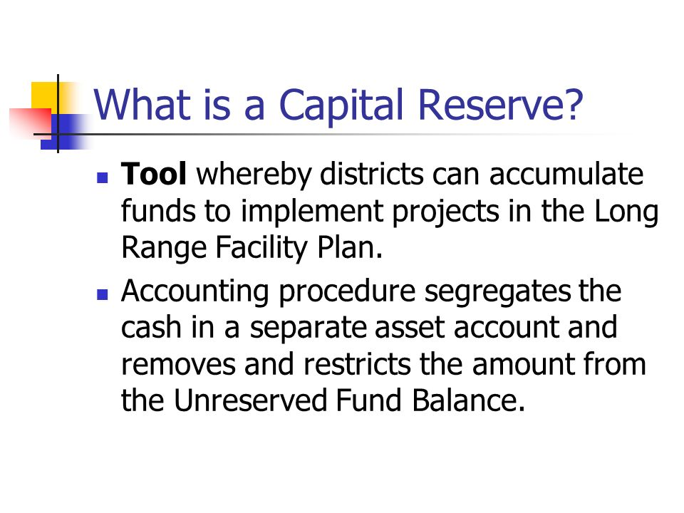 What is a Capital Reserve.