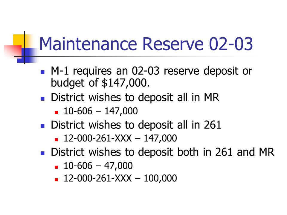 Maintenance Reserve 02-03 M-1 requires an 02-03 reserve deposit or budget of $147,000.