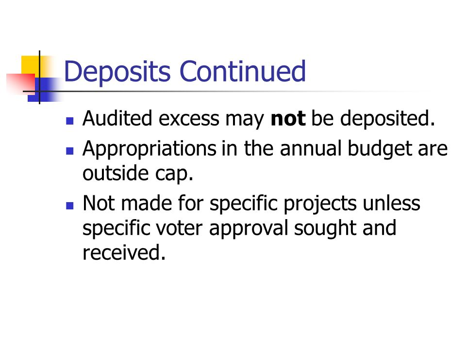 Deposits Continued Audited excess may not be deposited.