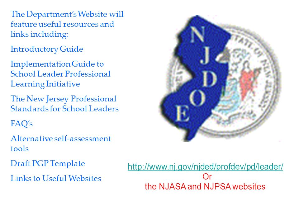 The Departments Website will feature useful resources and links including: Introductory Guide Implementation Guide to School Leader Professional Learn