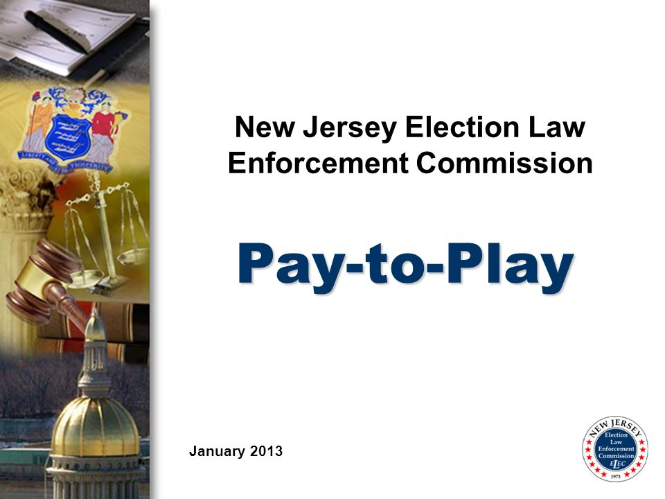 New Jersey Election Law Enforcement Commission Pay-to-Play January 2013