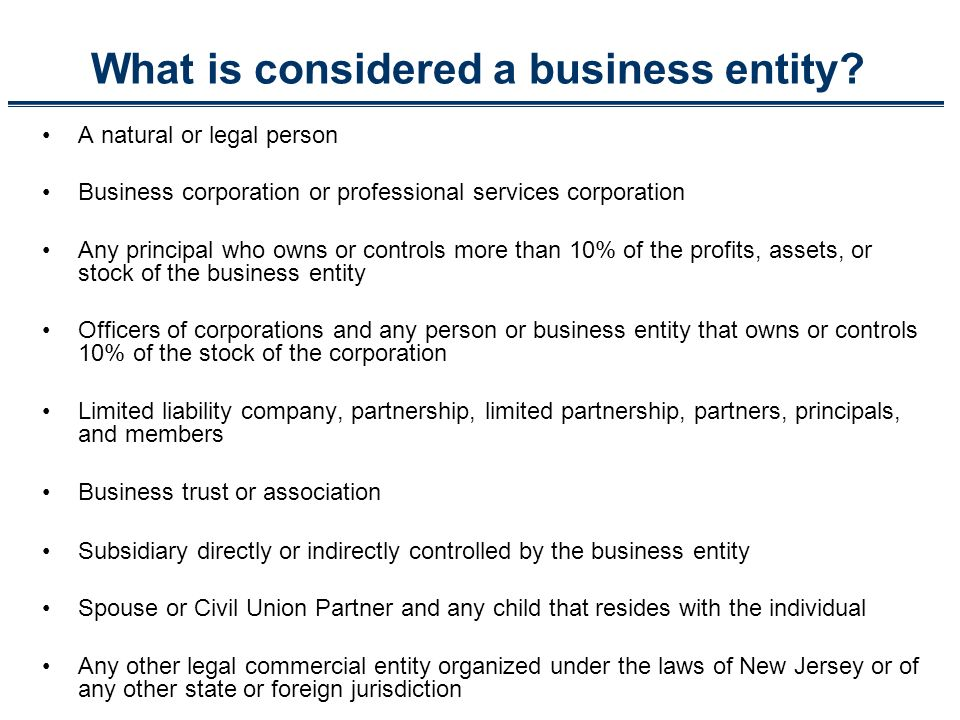 What is considered a business entity? A natural or legal person Business corporation or professional services corporation Any principal who owns or co