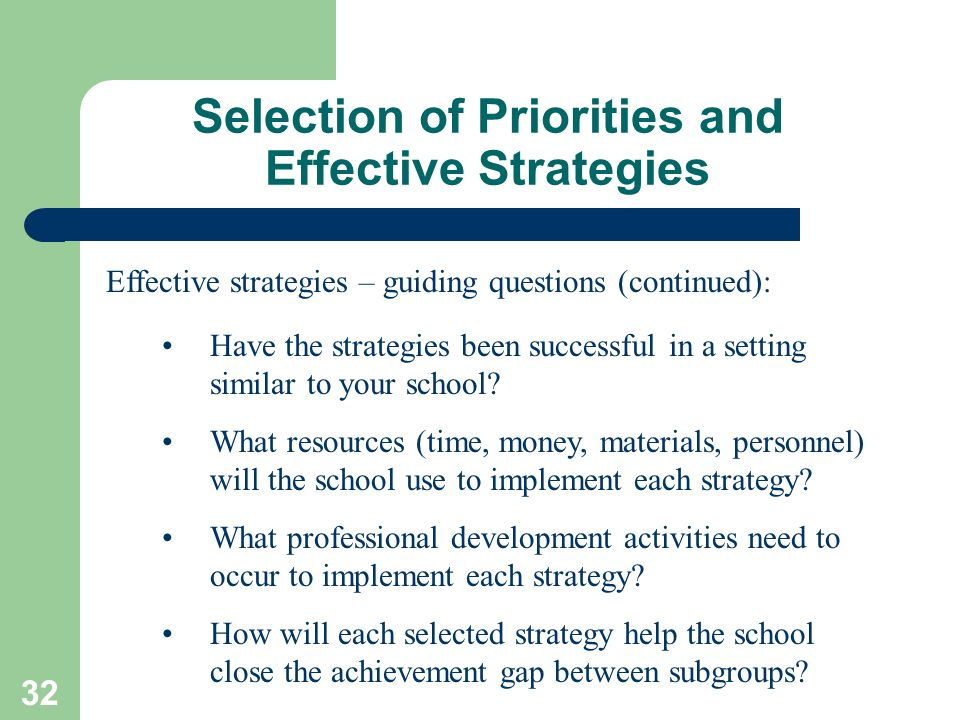 32 Selection of Priorities and Effective Strategies Effective strategies – guiding questions (continued): Have the strategies been successful in a set