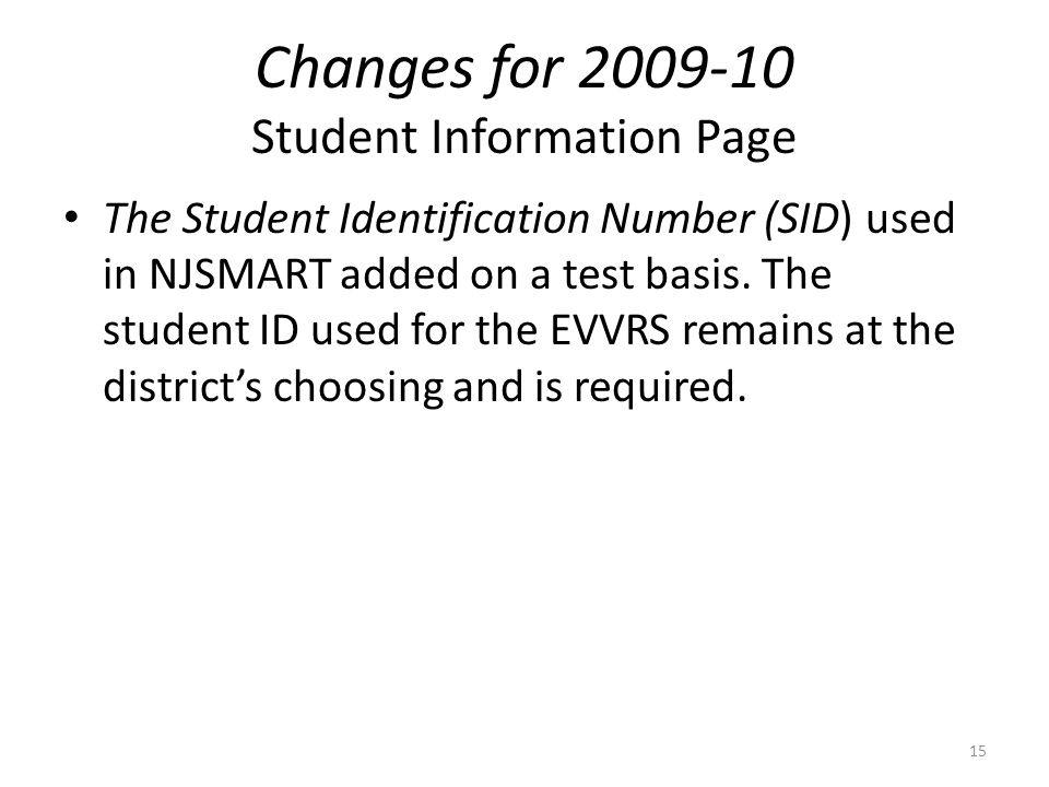 Changes for 2009-10 Student Information Page The Student Identification Number (SID) used in NJSMART added on a test basis.